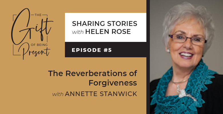 Reverberations of Forgiveness with Annette Stanwick