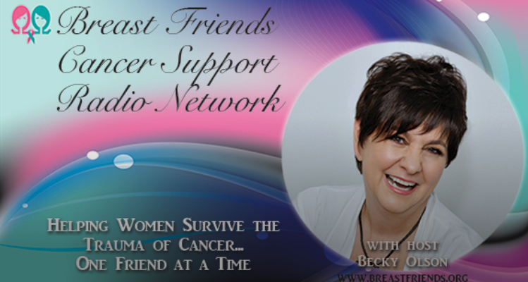 Helen on Breast Friends Cancer Support Radio