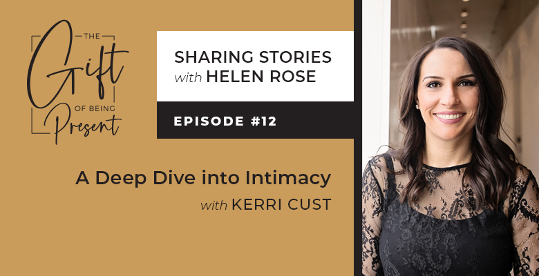 A Deep Dive into Intimacy with Kerri Cust