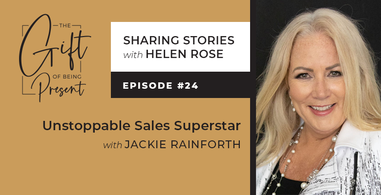 Unstoppable Sales Superstar with Jackie Rainforth